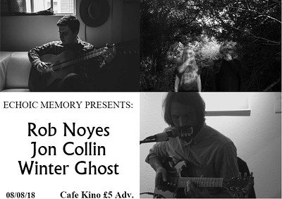 Rob Noyes, Jon Collin, Winter Ghost at Cafe Kino in Bristol