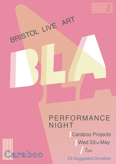 BLA  Live Art Performance Night at Caraboo Projects in Bristol