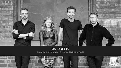 Quixøtic Live at Cloak and Dagger, The in Bristol