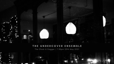 The Undercover Ensemble Live- SOLD OUT at Cloak and Dagger, The in Bristol