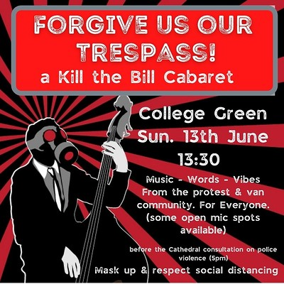 Forgive Us Our Trespass: A Kill the Bill Cabaret at College Green in Bristol