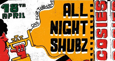 07 / All Night Shubz at Cosies in Bristol