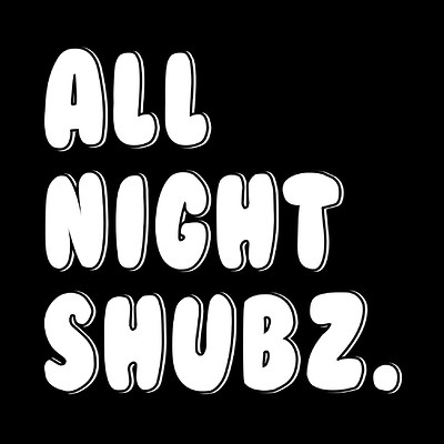 All Night Shubz ft Special Guest at Cosies in Bristol