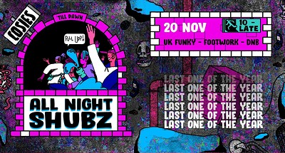 All Night Shubz // The Last Dance at Cosies in Bristol