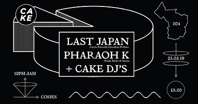 CAKE / 004: Last Japan, Pharaoh K + Cake DJ's at Cosies in Bristol