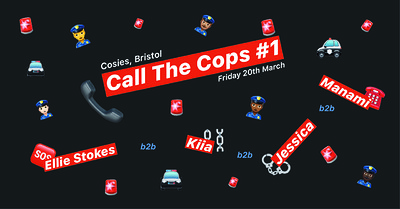 Call The Cops #1 at Cosies in Bristol