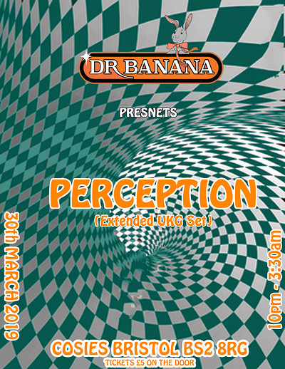 Dr Banana Presents: Perception (Extended UKG Set) at Cosies in Bristol