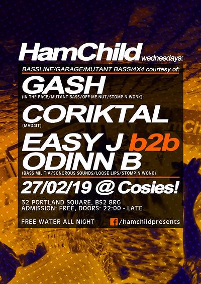 HamChild Presents: Gash, Coriktal, Easy J, Odinn B at Cosies in Bristol