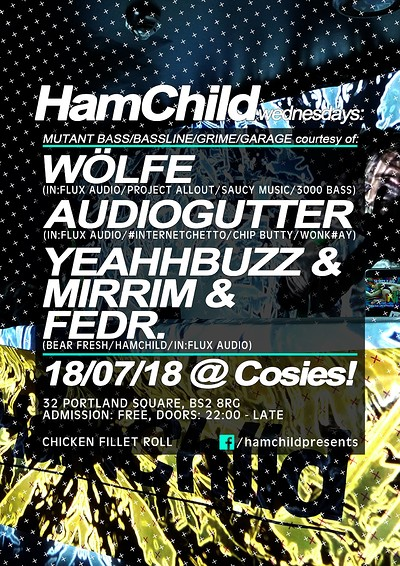 HamChild Presents: Wolfe, AudioGutter & more... at Cosies in Bristol