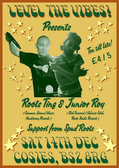 Level the Vibes w/ Roots Ting & Junior Roy at Cosies in Bristol