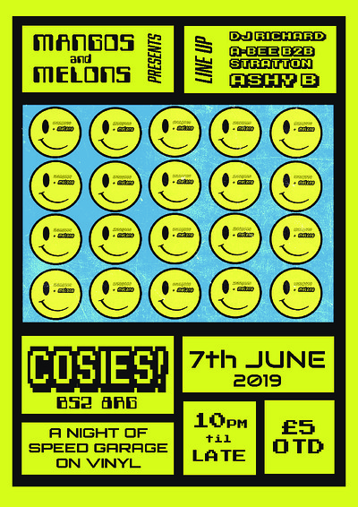 Mangoes + Melons - 90s Speed Garage shubz at Cosies in Bristol