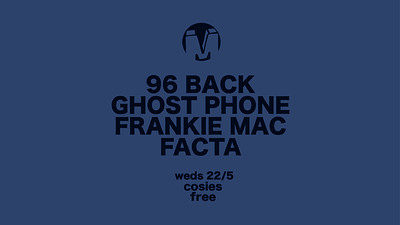Metro: 96 Back / Ghost Phone / Frankie Mac / Facta at Cosies in Bristol