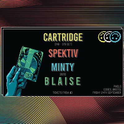 Pixels: Cartridge / Spektiv / B L A I S E / MINTY at Cosies in Bristol