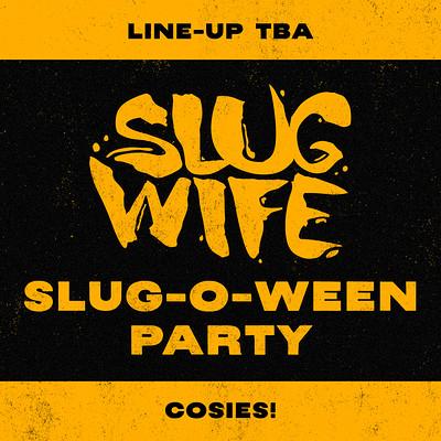 SLUG-O-WEEN at Cosies in Bristol
