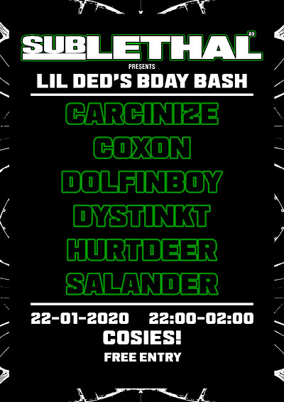 Sublethal: Lil Ded's Bday Bash at Cosies in Bristol