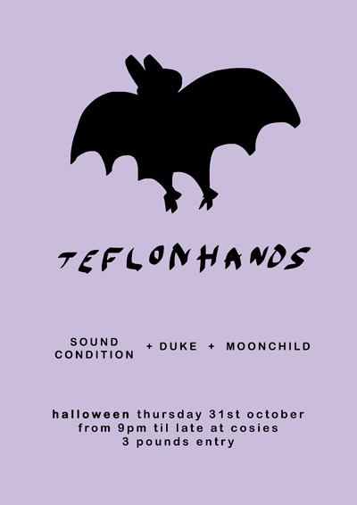 Teflon Hands w/ Sound Condition at Cosies in Bristol