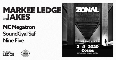 ZONAL Presents: Markee Ledge & Jakes - Cosies at Cosies in Bristol