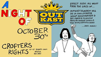 A Night Of: Outkast at Crofters Rights in Bristol