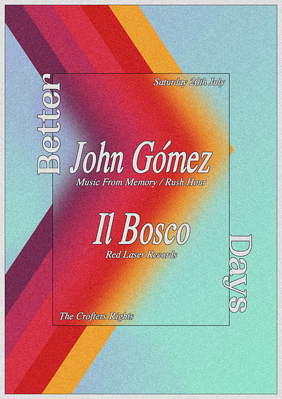Better Days with John Gómez and Il Bosco at Crofters Rights in Bristol