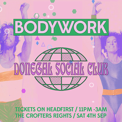 Bodywork + Donegal Social Club at Crofters Rights in Bristol