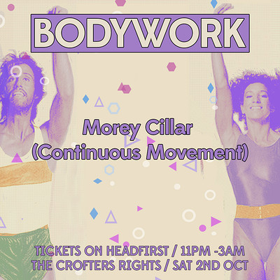 Bodywork + Morey Cillar (Continuous Movement) at Crofters Rights in Bristol