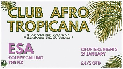 Club Afro Tropicana w/ Esa at Crofters Rights in Bristol