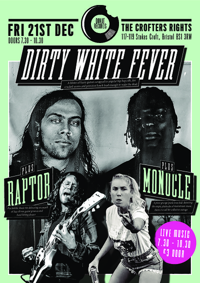 Dirty White Fever / Raptor / Monocle  at Crofters Rights in Bristol