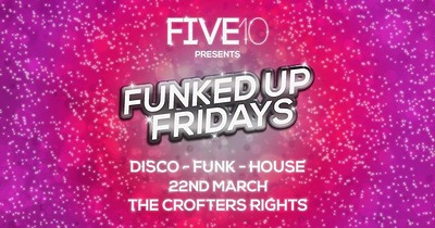 Five10's Funked Up Fridays - Disco Fever at Crofters Rights in Bristol