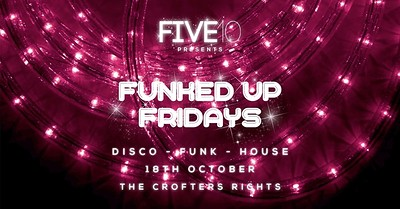 Five10's Funked Up Fridays - Disco Paradise at Crofters Rights in Bristol