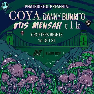 Goya + Otis Mensah + tlk + Danny Burrito at Crofters Rights in Bristol