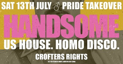 Handsome - Pride Takeover at Crofters Rights in Bristol