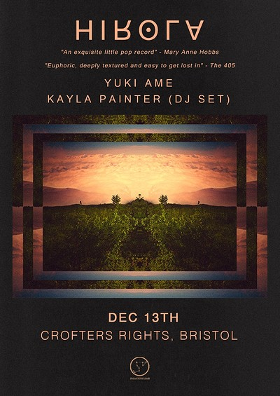 Hirola Launch w/ Yuki Ame + Kayla Painter at Crofters Rights in Bristol