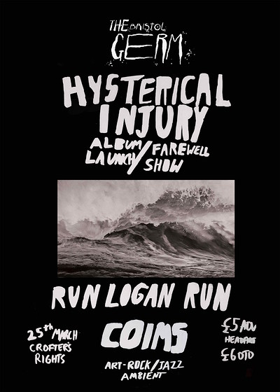 Hysterical Injury (Farewell), Run Logan Run, TBA at Crofters Rights in Bristol