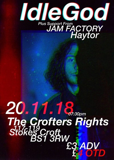 IdleGod 0.5 EP Launch W Dante Miller & JAM FACTORY at Crofters Rights in Bristol