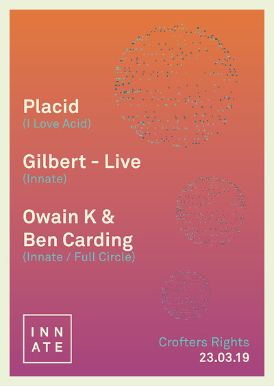 Innate x Placid x Gilbert (live) at Crofters Rights in Bristol