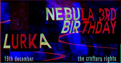 Nebula 3rd Birthday at Crofters Rights in Bristol