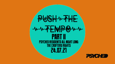 Psyched: Push the Tempo Pt. 2 at Crofters Rights in Bristol