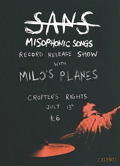 SANS Album Launch w/ Milo's Planes & Bad Tracking at Crofters Rights in Bristol