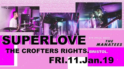 Superlove at Crofters Rights in Bristol