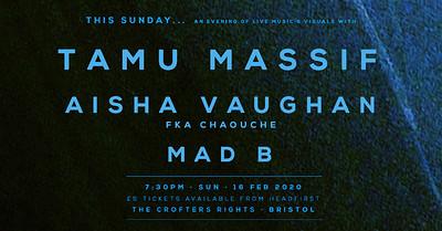 Tamu Massif • Aisha Vaughan • Mad B • at Crofters Rights in Bristol