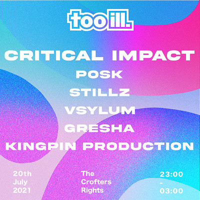 Too Ill 001 w/ Critical Impact, Posk & Stillz at Crofters Rights in Bristol