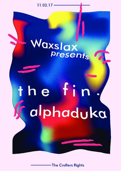 Waxslax presents The Fin.  &  Alphaduka at Crofters Rights in Bristol