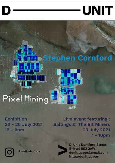 Pixel Mining - Live Event at D–UNIT in Bristol
