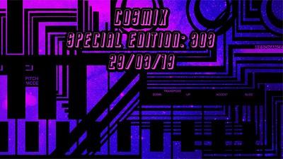 Cosmix: Special Edition - 303 at Dare 2 in Bristol