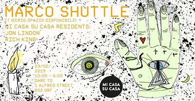 Mi Casa Su Casa presents:Marco Shuttle at Dare 2 in Bristol