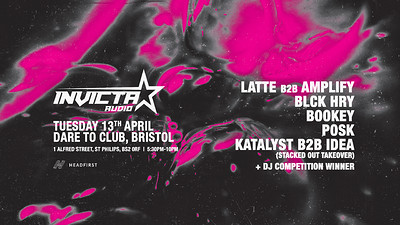 Invicta Audio Presents: Latte b2b Amplify + More at Dare to Club in Bristol
