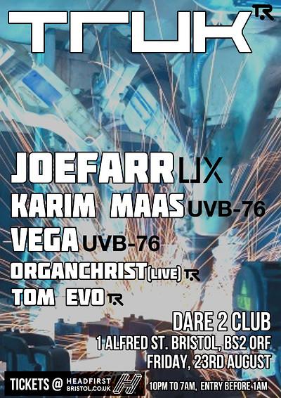 TRUK Presents : JoeFarr - Karim Maas - Vega at Dare to Club in Bristol