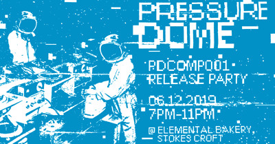 Pressure Dome Release Party at Elemental Collective, Stokes Croft in Bristol