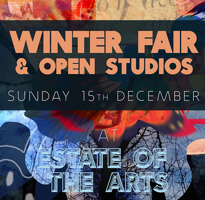 Winter Fair and Open Studios at Estate of the Arts  in Bristol