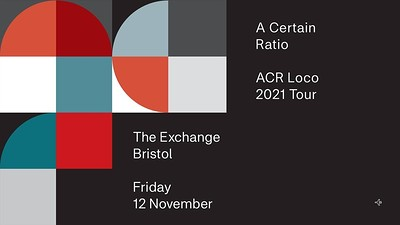 A Certain Ratio at Exchange in Bristol